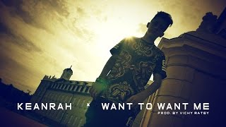KEANRAH - Want To Want Me ( Jason Derulo Cover ) prod. by Vichy Ratey